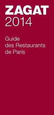 Zagat 2014 Guide Des Restaurants De Paris
