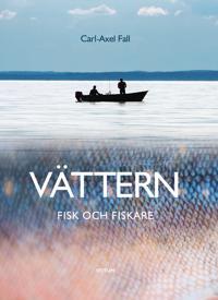 Vättern: Fisk och fiskare