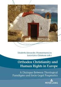 Orthodox Christianity and Human Rights in Europe