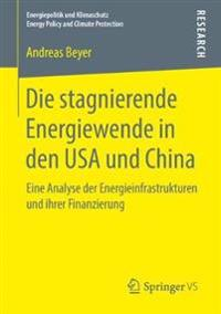 Die stagnierende Energiewende in den USA und China