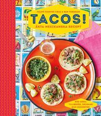 Tacos! : äkta mexikanska recept