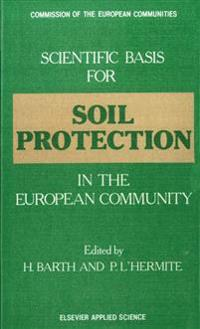 Scientific Basis for Soil Protection in the European Community