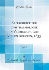 Zeitschrift für Ophthalmologie in Verbindung mit Vielen Aerzten, 1833, Vol. 3 (Classic Reprint)