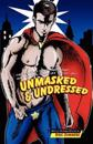 Unmasked & Undressed