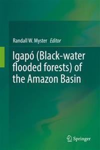 Igapo (Black-water flooded forests) of the Amazon Basin