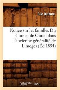 Notice Sur Les Familles Du Faure Et de Gimel Dans l'Ancienne G�n�ralit� de Limoges, (�d.1854)