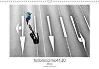 fullbmxcrmo4130 - bmx fotografie von tim korbmacher (Wandkalender 2019 DIN A3 quer)