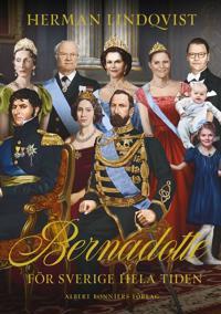 Bernadotte : för Sverige hela tiden