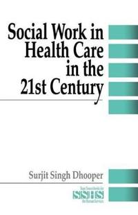 Social Work in Health Care in the 21st Century