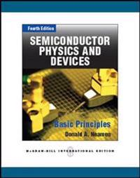 Semiconductor physics and devices (intl ed)