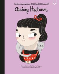 Små människor, stora drömmar. Audrey Hephurn