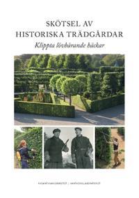 Skötsel av historiska trädgårdar : klippta lövbärande häckar