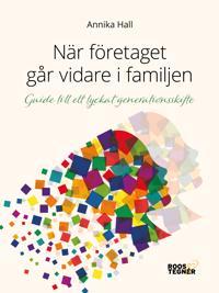 När företaget går vidare i familjen:Guide till ett lyckat generationsskifte - Annika Hall | Laserbodysculptingpittsburgh.com