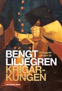 Krigarkungen : en biografi över Karl XII