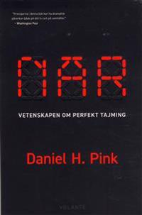 När : vetenskapen om perfekt tajming - Daniel H. Pink pdf epub
