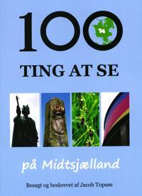 100 ting at se på Midtsjælland