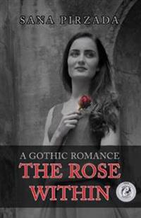 The Rose Within