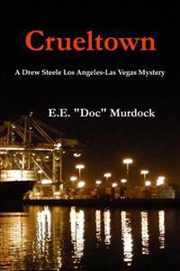Crueltown: A Drew Steele Los Angeles-Las Vegas Mystery