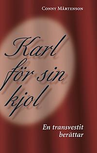 Karl för sin kjol : en transvestit berättar