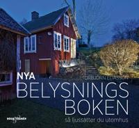 Nya Belysningsboken - Så ljussätter du utomhus