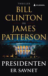 Presidenten er savnet - Bill Clinton, James Patterson | Ridgeroadrun.org