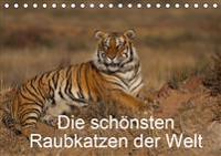 Die sch?nsten Raubkatzen der Welt (Tischkalender 2019 DIN A5 quer)