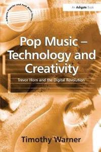Pop Music - Technology and Creativity: Trevor Horn and the Digital Revolution