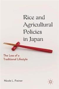 Rice and Agricultural Policies in Japan
