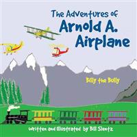 The Adventures of Arnold A. Airplane: Billy the Bully