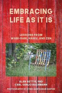 Embracing Life as It Is: Lessons from Wabi-Sabi, Haiku, and Zen