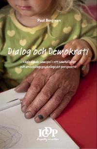 Dialog & Demokrati: Vägledande samspel i ett samhälleligt och utvecklingsps