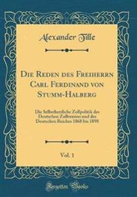 Die Reden des Freiherrn Carl Ferdinand von Stumm-Halberg, Vol. 1