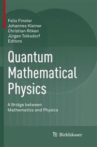 Quantum Mathematical Physics