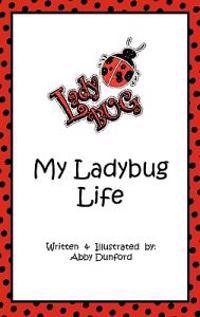 My Ladybug Life