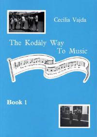 The Kodaly Way to Music - Book 1