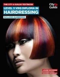 CityGuilds Textbook: Level 3 VRQ Diploma in Hairdressing