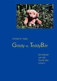 Grizzly vs. Teddyb R