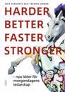 Harder, better, faster, stronger - Nya idéer för morgondagens ledarskap