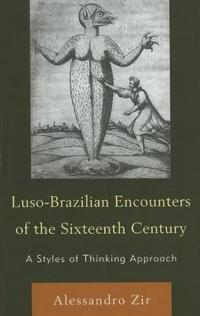 Luso-Brazilian Encounters of the Sixteenth Century: A Styles of Thinking Approach