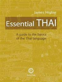 Essential Thai: A Guide to the Basics of the Thai Language [with Downloadable Audio Files]