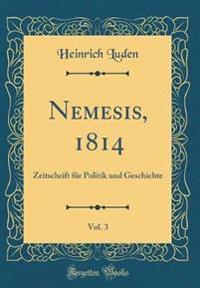 Nemesis, 1814, Vol. 3