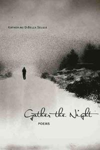 Gather the Night: Poems