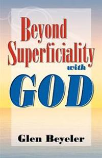 Beyond Superficiality With God