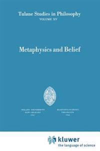 Metaphysics and Belief