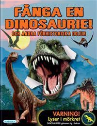 Fånga en dinosaurie och andra förhistoriska odjur