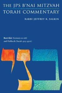 Bere'shit (Genesis 1:1-6:8) and Haftarah (Isaiah 42:5-43:10)