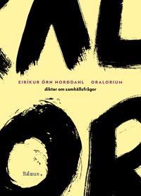 Oralorium : dikter om samhällsfrågor