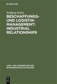 Beschaffungs- Und Logistik-Management: Industrial Relationships