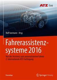 Fahrerassistenzsysteme 2016: Von Der Assistenz Zum Automatisierten Fahren 2. Internationale Atz-Fachtagung