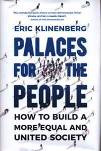 Palaces for the people - how to build a more equal and united society